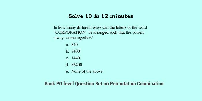 Bank PO Questions 2 permutation combination 2